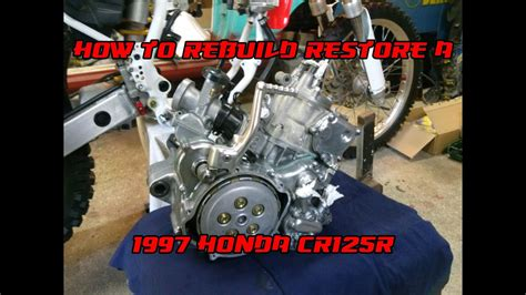 To Rebuild by How To Rebuild A 1997 Honda Cr125 Better Than New
