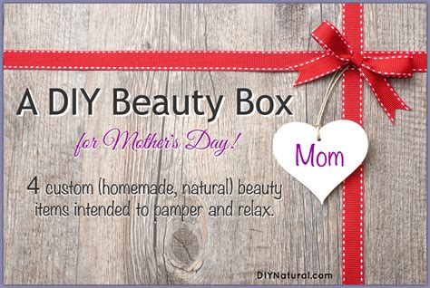 diy gifts for s day homemade mother s day gifts a diy beauty box for moms
