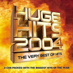 All the new songs and the most popular songs played on the radio. Huge Hits 2004: the Very Best of Hits: Amazon.co.uk: Music