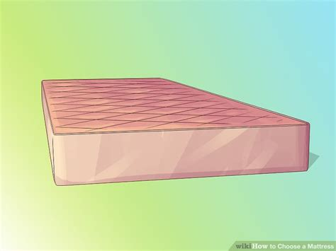 how to choose a mattress 3 ways to choose a mattress wikihow