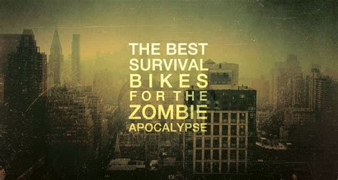 apocalypse survival zombie bikes cool coolmaterial
