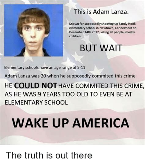 Sandy Hook Memes - this is adam lanza known for supposedly shooting up sandy hook elementary school in newtown