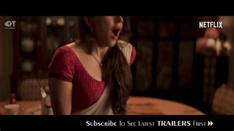 hot videos netflix 2018 lust stories official trailer radhika apte