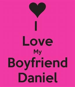 I Love My Boyfriend Daniel Poster   lizzy   Keep Calm-o-Matic