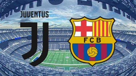 How to watch FC Barcelona vs Juventus: Live stream ...