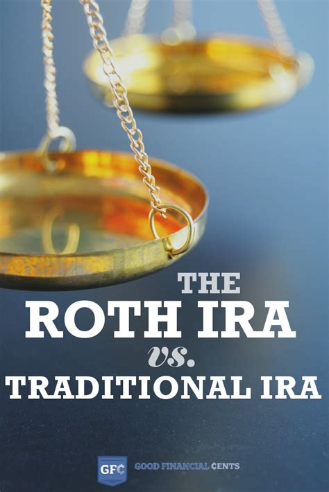 roth ira  traditional ira good financial cents