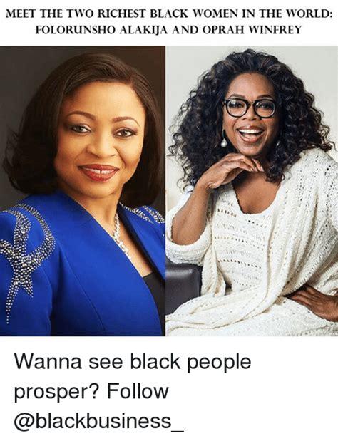Black People Meet Meme - meet the two richest black women in the world folorunsho alakija and oprah winfrey wanna see