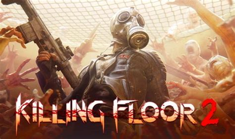 killing floor 2 july update killing floor 2 update 1 09 out on ps4 fixes matchmaking issue perezstart