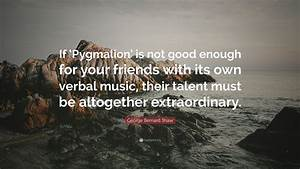 George Bernard ... Pygmalion Socialism Quotes