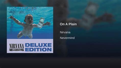 On A Plain (nevermind)  Nirvana Youtube