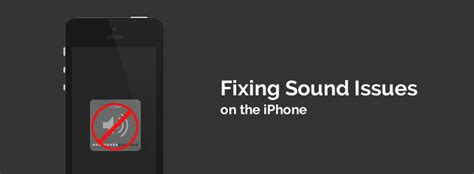 iphone no sound no sound from iphone how to fix sound issues on the