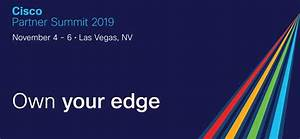 Cisco Partner Summit 2019: News, Announcements And Analysis