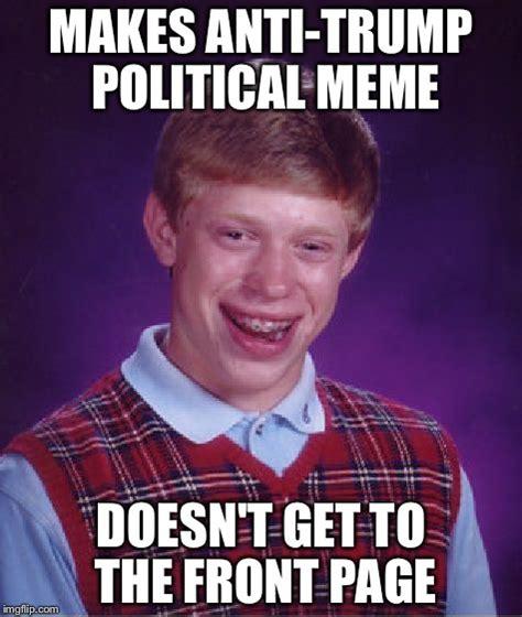 Anti Trump Memes - bad luck brian meme imgflip
