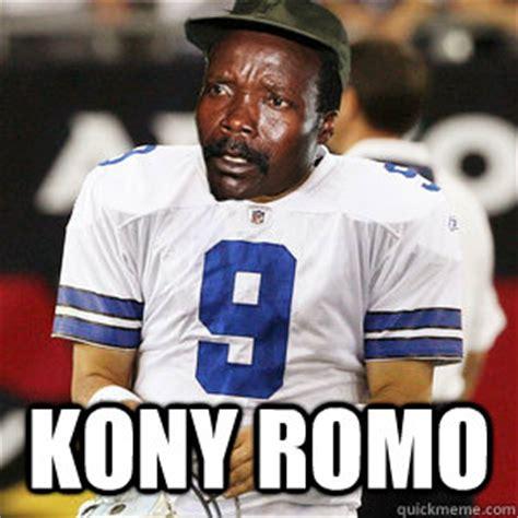 Joseph Kony Meme - kony romo kony romo quickmeme