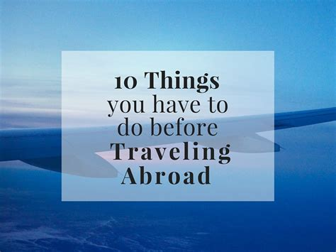 10 Things You Have To Do Before Traveling Abroad