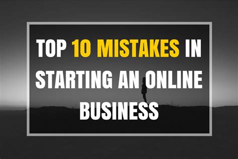 Top 10 Mistakes In Starting An Online Business