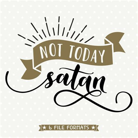 Not Today Satan cuttable, Christian SVG file, Religious ...