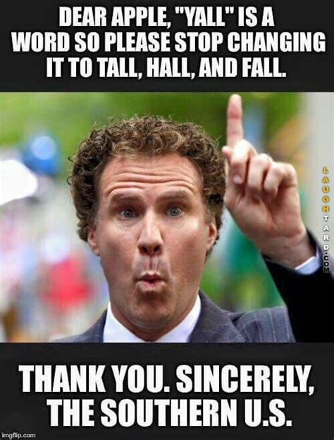 Southern Memes - 1000 images about will ferrell memes on pinterest ricky bobby film competitions and movie