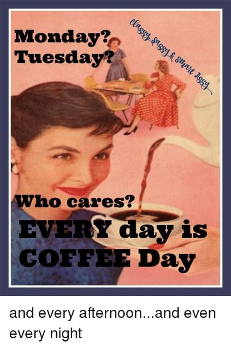 Who hates monday morning and every other day of the week, me! 25+ Best Memes About Coffee Day | Coffee Day Memes