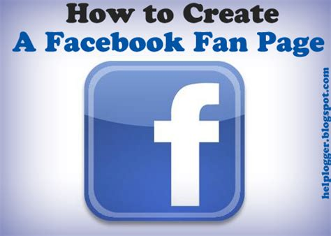 create a fan page on facebook without a profile how to create a facebook fan page for your blog helplogger