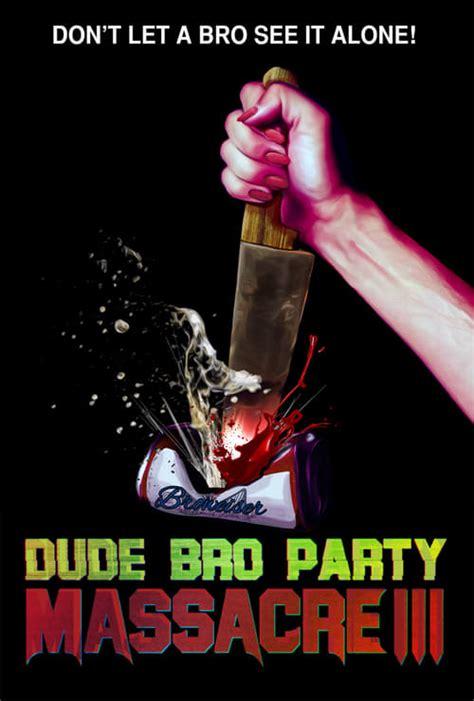dude bro party massacre iii  cast crew