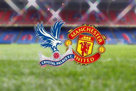 Crystal Palace vs Manchester United, Premier League ...