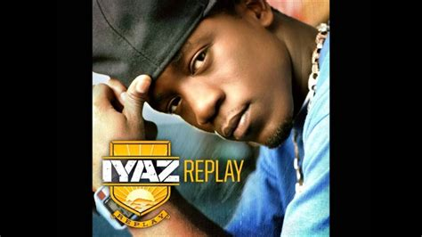 Iyaz - Replay (HQ) - YouTube