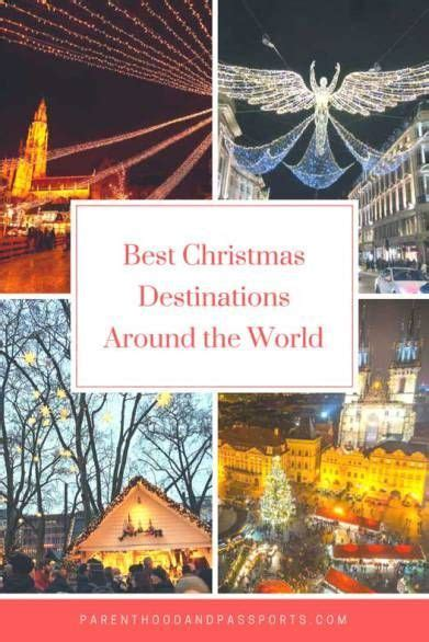 best christmas vacations in us parenthood and passports best christmas destinations around the world christmas holidaytravel