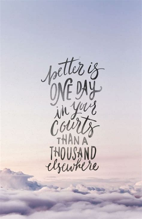 Better Is One Day In Your Courts  Lettering Pinterest