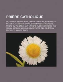 priere pater et ave priere catholique akathistos notre pere quinze oraisons neuvaine o filii et filiae lectio