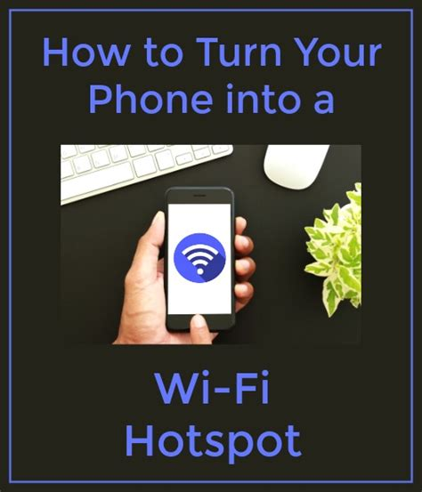 how to make your phone a hotspot 10 must read articles out of the 1000 at the