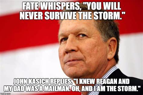 John Memes - john kasich the storm imgflip