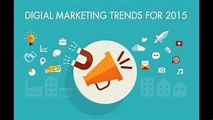 Digital Marketing Trends Of 2015-2016 - YouTube