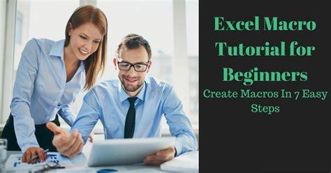 excel macro tutorial  beginners create macros