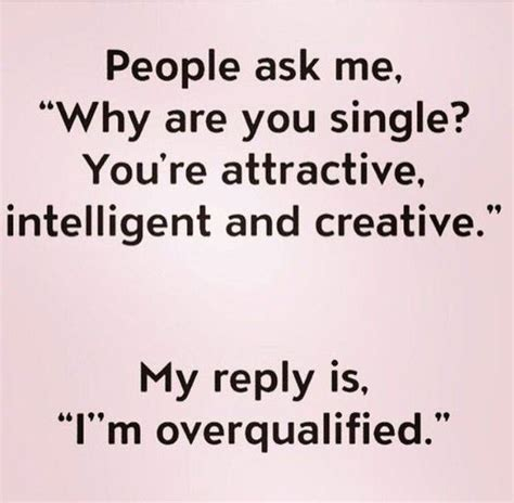 Single People Memes - best 25 funny single quotes ideas on pinterest single life funny still single and funny pics