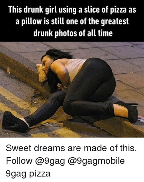Drunk Girl Meme - 25 best memes about sweet dreams are made of sweet dreams are made of memes