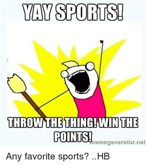 Sports Meme Generator - sports throw the thing win the points memegenerator net any favorite sports hb meme on me me