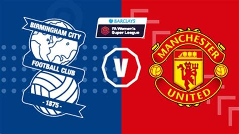 Confirmed Line Up: Birmingham City Women vs Man United ...