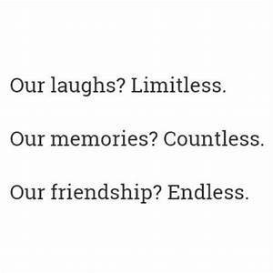 Best Friends Qu... Countless Memories Quotes