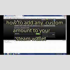 How To Add Any Amount Of Money To Your Steam Wallet! Youtube