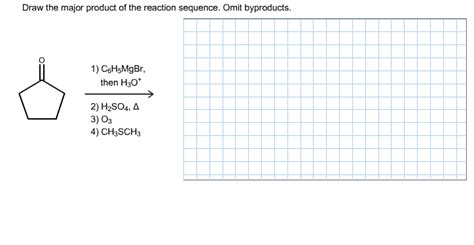 Solved Draw The Major Product Of The Reaction Sequence O