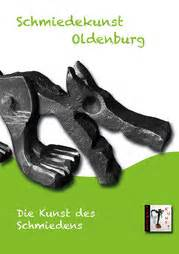Die Kunst Des Schmiedens by Schmiedekurse In Oldenburg Niedersachsen Kunstschmiede