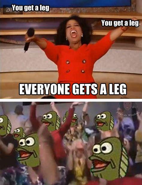 You Get A Car Meme - you get a leg oprah you get a car know your meme