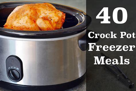 40 cooker meals 40 slow cooker freezer meals printables saving you dinero