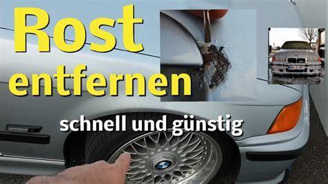 rost entfernen auto rost entfernen auto schnell und einfach ausbessern rust