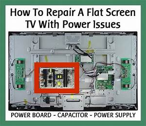 Repair A Flat Screen Lcd Tv With Power Issues