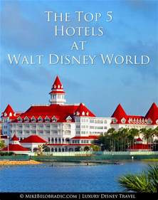 Walt Disney World Address For Resume by Mike Belobradic The Top 5 Hotels At Walt Disney World