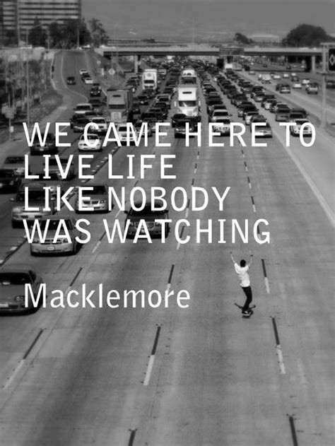 Macklemore Quotes About Life Quotesgram. Funny Quotes Jokes In Hindi. Mom Quotes To Unborn Child. Nerd Fashion Quotes. Quotes About Strength From Loss. Beach Wall Quotes. Winnie The Pooh Quotes On Best Friends. Travel Quotes For Babies. Girl Quotes Pic