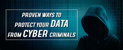 proven ways  protect  data  cyber criminals