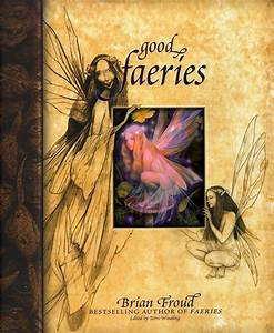 Good Faeries Bad Faeries | Book by Brian Froud | Official ...